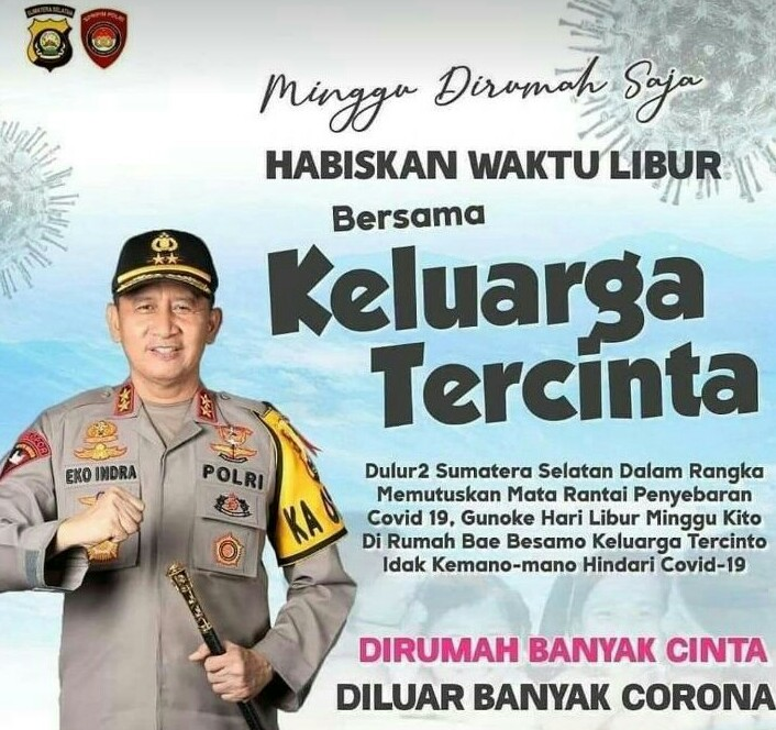 Kapolda Sumsel Irjen Pol Prof Dr Eko Indra Heri S MM mengimbau masyarakat tetap di rumah menikmati libur mingguan (Weekend).