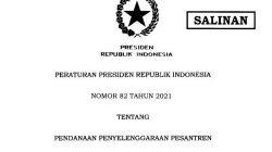 Peraturan Presiden Nomor 82 Tahun 2021 tentang Pendanaan Penyelenggaraan Pesantren.